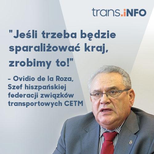 Ovidio de la Roza – wezwał hiszpański rząd do reakcji w związku z kryzysem w tamtejszej branży transportowej i zapowiedział protest w całym kraju