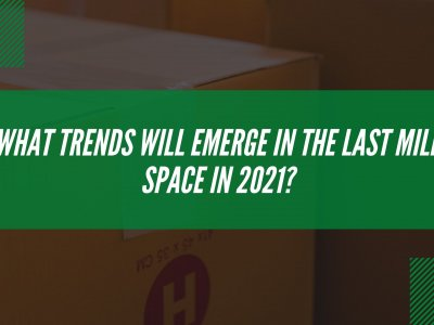 Last Mile Brief Episode 6: Last Mile trends in 2021
