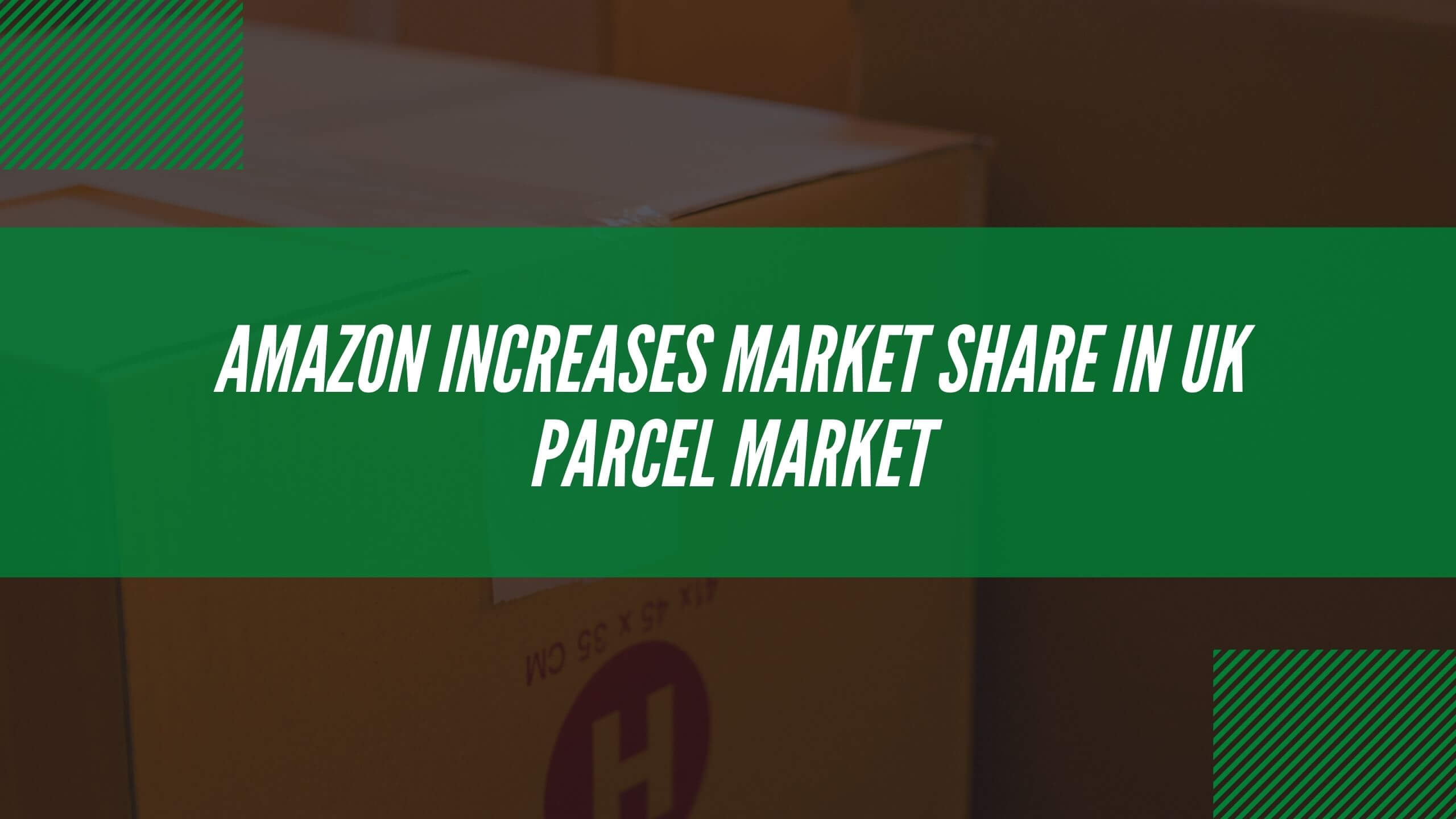Amazon move into second place in UK Parcel Shipping Index