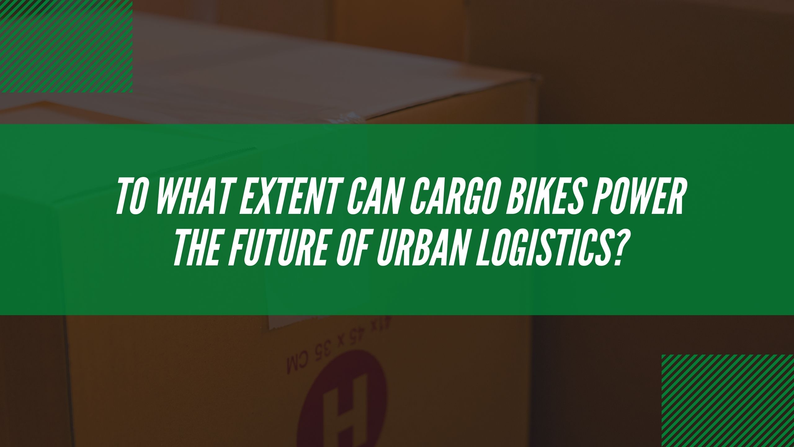 Can cargo bikes power the urban logistics of tomorrow?