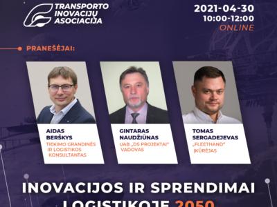 """""""Inovacijos ir sprendimai logistikoje 2050"""". Vienintelis toks renginys Lietuvoje"""