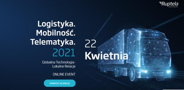 """""""Logistyka. Mobilność. Telematyka 2021"""". Jedyna taka online konferencja w Polsce – już 22 kwietnia"""