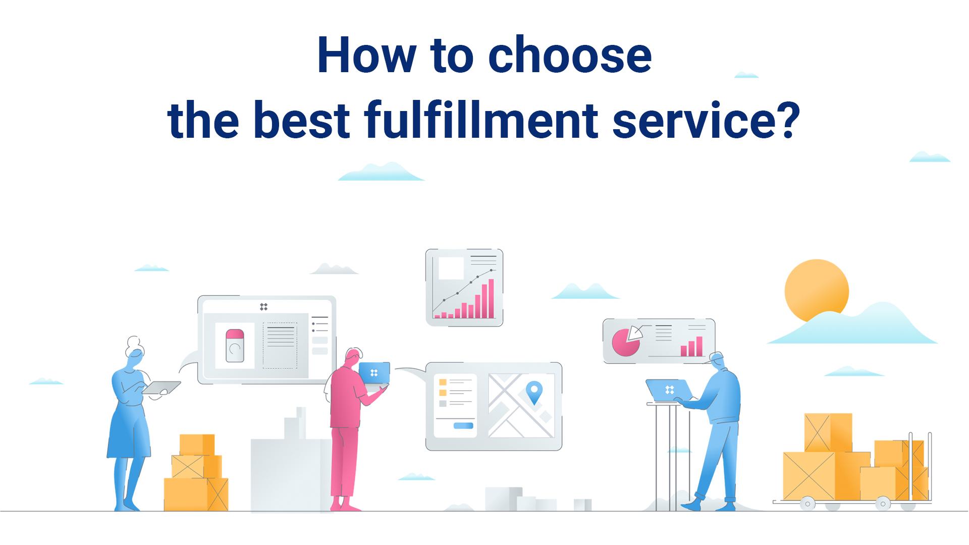 8 criteria for choosing an order fulfillment operator – Dropex