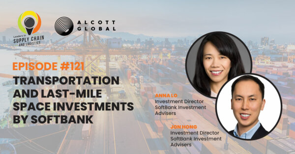 Alcott Global Leaders in Supply Chain and Logistics podcast: Anna Lo and Jon Hong from SoftBank